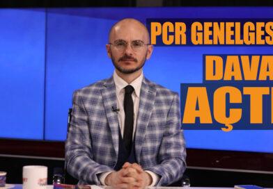 ERKAN TRÜKTEN PCR GENELGESİNE DAVA AÇTI!